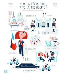 """Affiche """"Vive la République, vive la Présidente!"""""""