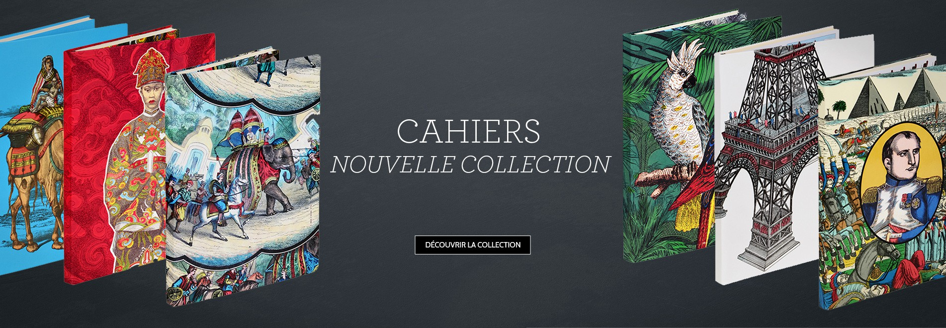 CAHIERS - NOUVELLE COLLECTION