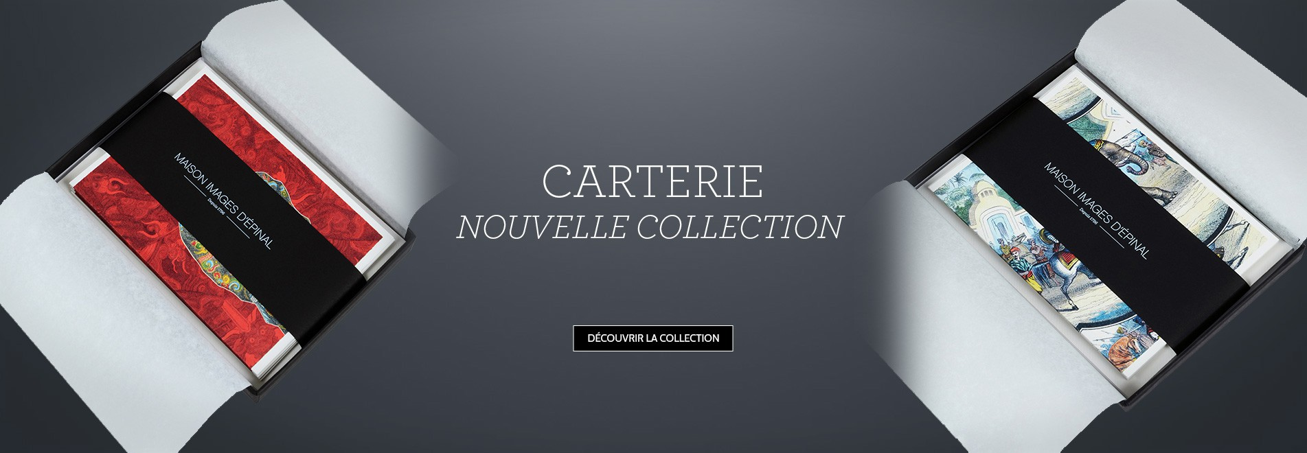CARTERIE - NOUVELLE COLLECTION
