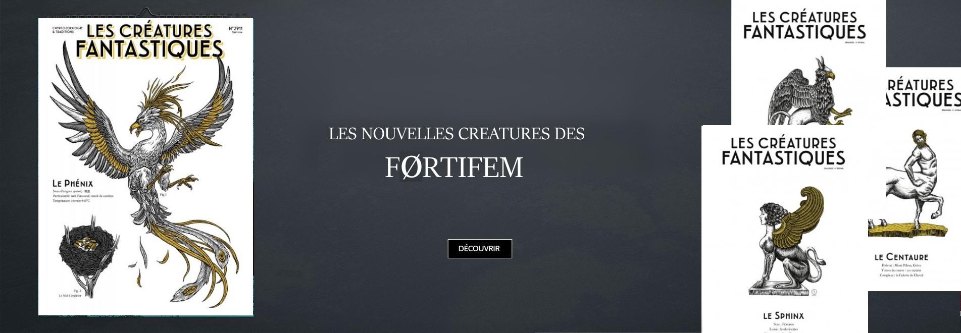 Les nouvelles créatures des Fortifem
